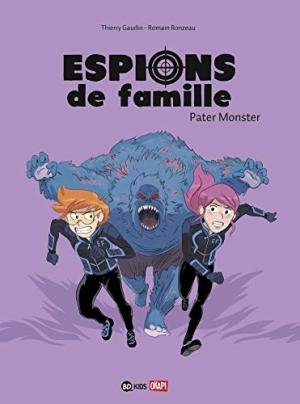 ESPIONS DE FAMILLE: PATER MONSTER: TOME 6